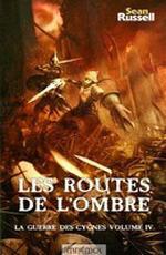 Les routes de l'Ombre (La Guerre des Cygnes #4 )