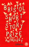 Bristol Short Story Prize Anthology, Volume 4