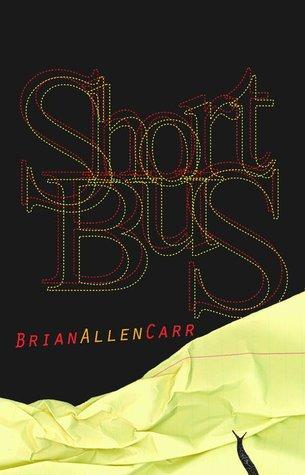 Short Bus by Brian Allen Carr