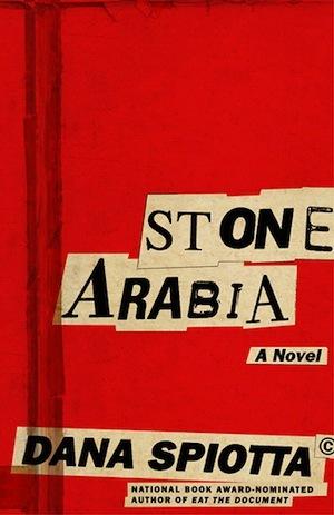 Stone Arabia by Dana Spiotta
