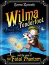 Wilma Tenderfoot and the Case of the Fatal Phantom