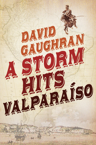 A Storm Hits Valparaiso by David Gaughran