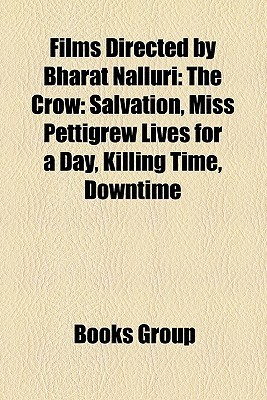 Films Directed by Bharat Nalluri (Study Guide): The Crow: Salvation, Miss Pettigrew Lives for a Day, Killing Time, Downtime