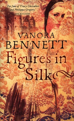 Figures In Silk by Vanora Bennett