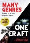 Many Genres, One Craft by Michael A. Arnzen