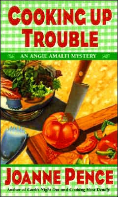 Cooking Up Trouble by Joanne Pence