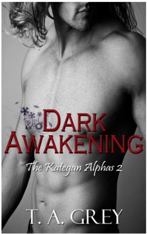 Dark Awakening (The Kategan Alphas, #2)