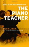 The Piano Teacher by Elfriede Jelinek