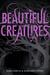 Beautiful Creatures (Beautiful Creatures, #1)
