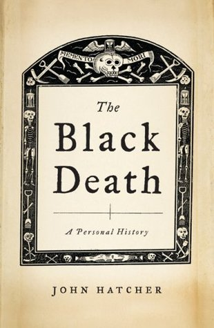 The Black Death by John Hatcher