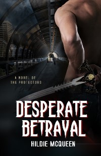 Desperate Betrayal by Hildie McQueen