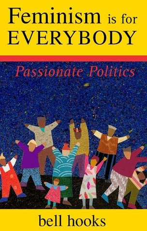 feminism is for everybody passionate politics by bell hooks 168484