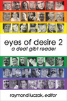 Eyes of Desire 2: A Deaf GLBT Reader
