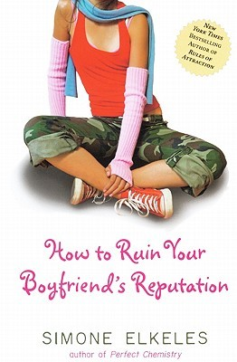Ruined - How to Ruin My Boyfriend's Reputation by Simone Elkeles