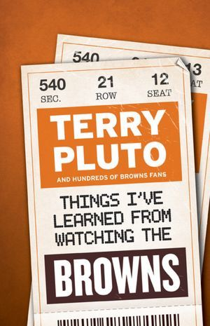 Things I've Learned from Watching the Browns by Terry Pluto