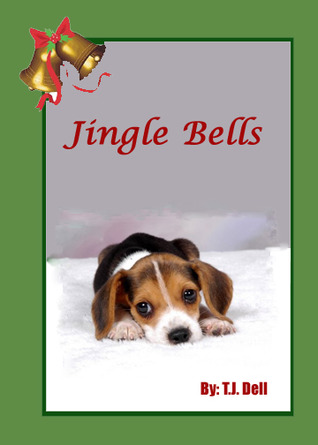 A Dog Named Jingle Bells by T.J. Dell