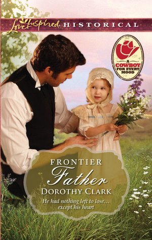 Frontier Father by Dorothy Clark