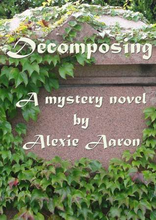 Decomposing by Alexie Aaron