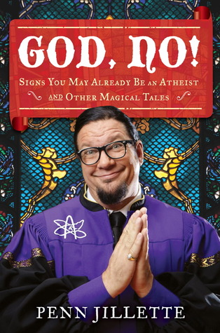 God, No! Signs You May Already Be an Atheist and Other Magica... by Penn Jillette
