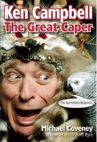 Ken Campbell: The Great Caper