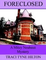 Foreclosed (Mitzy Neuhaus Mysteries #1)
