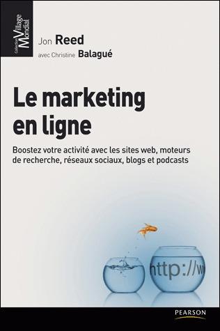 Le Marketing En Ligne: Boostez Votre Activité Avec Le Web 2.0:  Sites Web, Moteurs De Recherche, Réseaux Sociaux, Blogs Et Podcasts