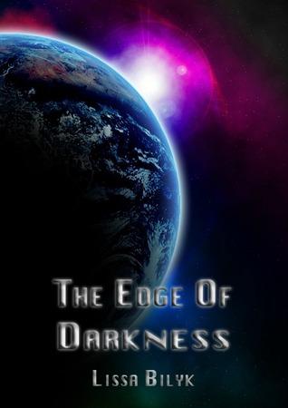 The Edge of Darkness by Lissa Bilyk