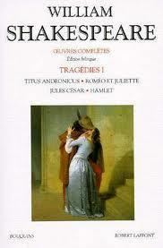 Titus Andronicus, Roméo et Juliette, Jules César, Hamlet (Tragédies, tome 1)