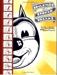 The Boulevard of Broken Dreams by Kim Deitch