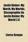 Justin Bieber: My World, My Worlds, Discographie de Justin Bieber, My World 2.0