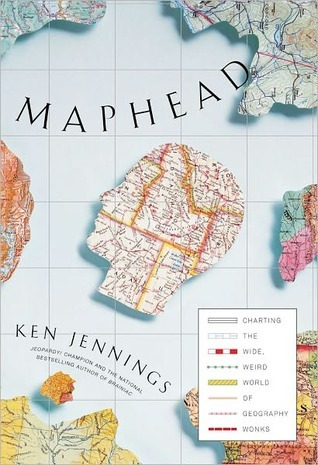 Maphead: Charting the Wide, Weird World of Geography Wonks por Ken Jennings