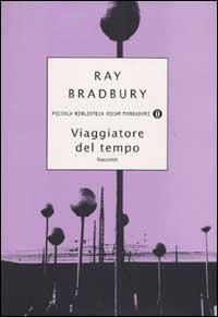 Ebook Viaggiatore del tempo by Ray Bradbury PDF!