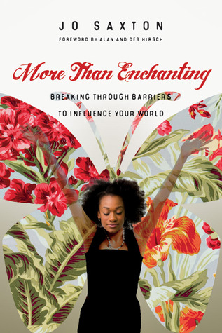 More Than Enchanting: Breaking Through Barriers to Influence Your World