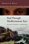 Paul Through Mediterranean Eyes: Cultural Studies in 1 Corinthians