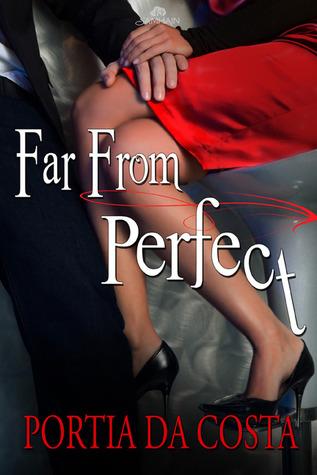 Far From Perfect by Portia Da Costa