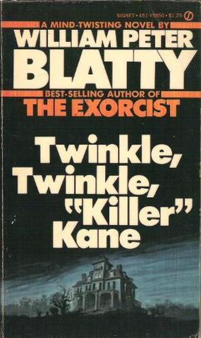 "Ebook Twinkle, Twinkle, ""Killer"" Kane by William Peter Blatty PDF!"