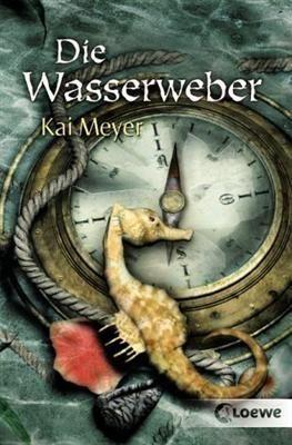 Die Wasserweber by Kai Meyer