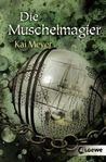 Die Muschelmagier by Kai Meyer