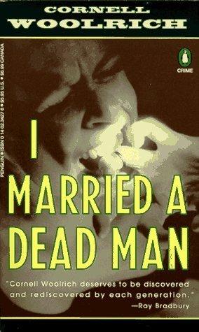 I married a dead man by cornell woolrich fandeluxe Document