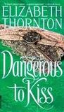 Dangerous to Kiss (Dangerous, #2)