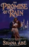 The Promise of Rain by Shana Abe