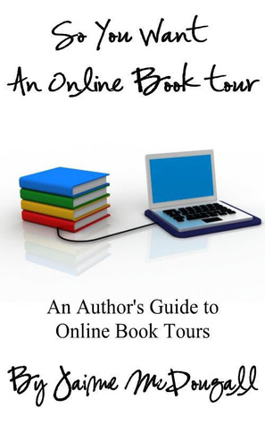 So You Want An Online Book Tour by Jaime McDougall
