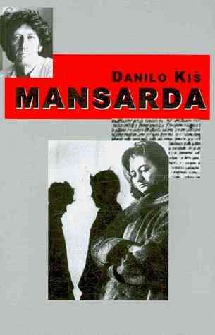 Ebook Mansarda by Danilo Kiš read!