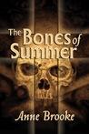 The Bones of Summer (Maloney's Law, #2)
