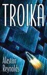 Troika by Alastair Reynolds