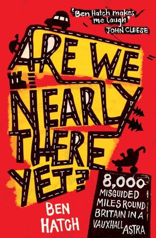 Are We Nearly There Yet?: A Family's 8,000-Mile Car Journey Around Britain por Ben Hatch