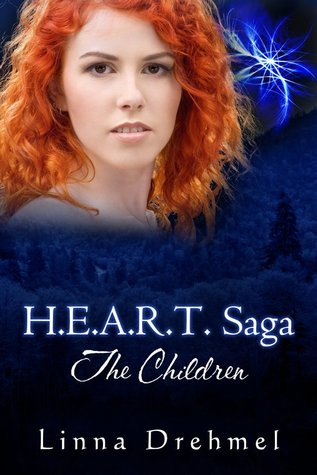 H.E.A.R.T. Saga ~ The Children by Linna Drehmel