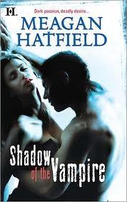 Ebook Shadow of the Vampire by Meagan Hatfield PDF!