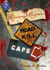 Rhonny Reapers Roadkill Cafe by Rhonda E. Kachur