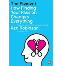 The Element - How finding your passion changes everything